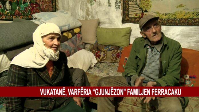 """Vukatanë, Varfëria """"Gjunjëzon"""" Familjen Ferracaku"""