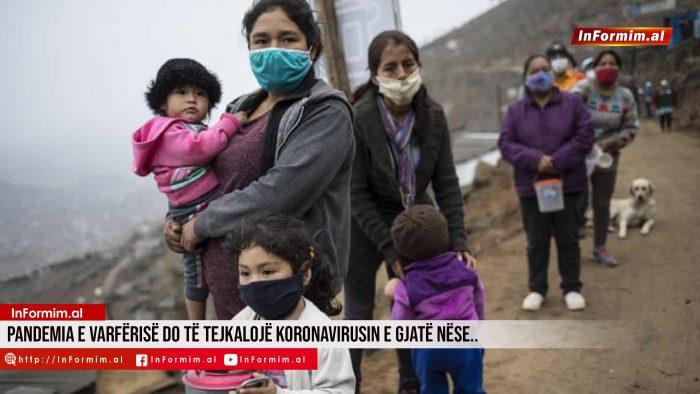 Pandemia e varfërisë do të tejkalojë koronavirusin e gjatë nëse..